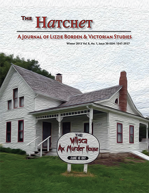 The Winter 2013 Hatchet: Journal of Lizzie Borden & Victorian Studies is ONLINE!