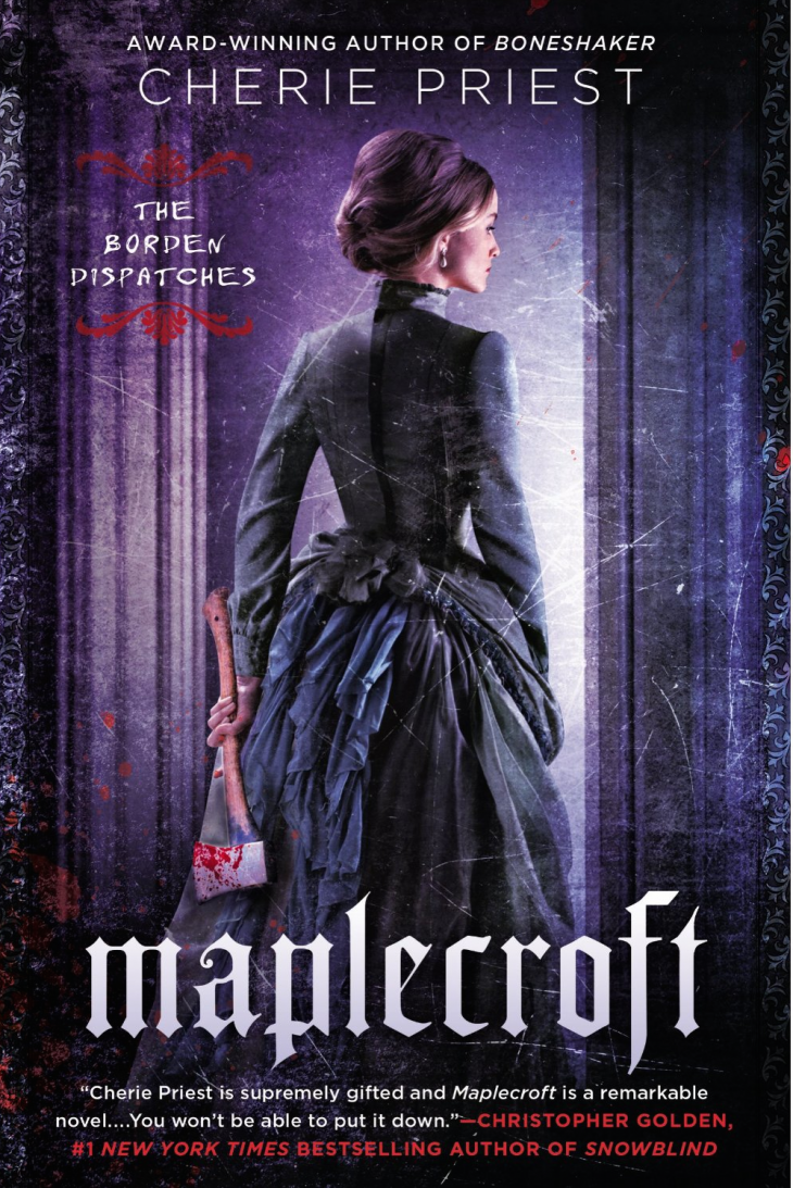 Lizzie Borden Novel: Maplecroft by Cherie Priest